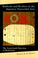 Radicals and realists in the japanese nonverbal arts havens thomas r h 9780824830113