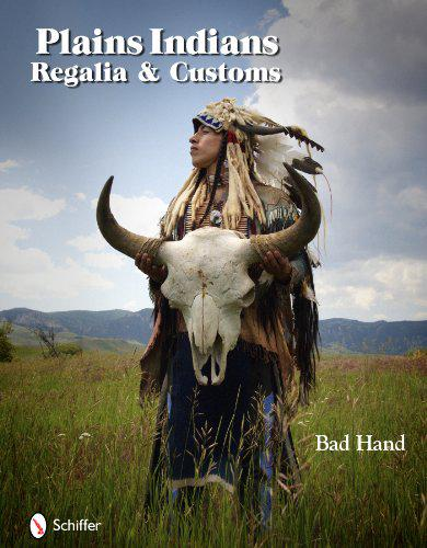 """Plains Indians Regalia & Customs by Terry, Michael """"Bad Hand""""   Hardcover Book  """