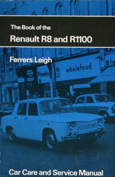 book of the renault r8 and r1100 motorists library leigh rh ebay co uk Renault R9 Renault R9