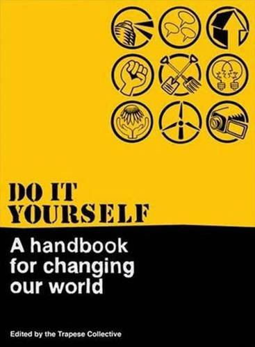 Do It Yourself: A Handbook For Changing Our World,,Very Good Book mon0000036050