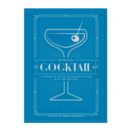 For Your Friend Who Just Bought a Bar Cart: The Essential Cocktail Book