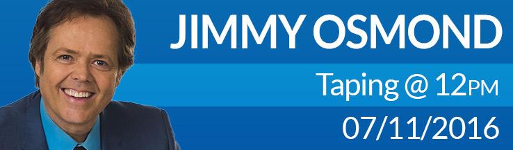 Jimmy Osmond 12:00 pm Jul 11, 2016