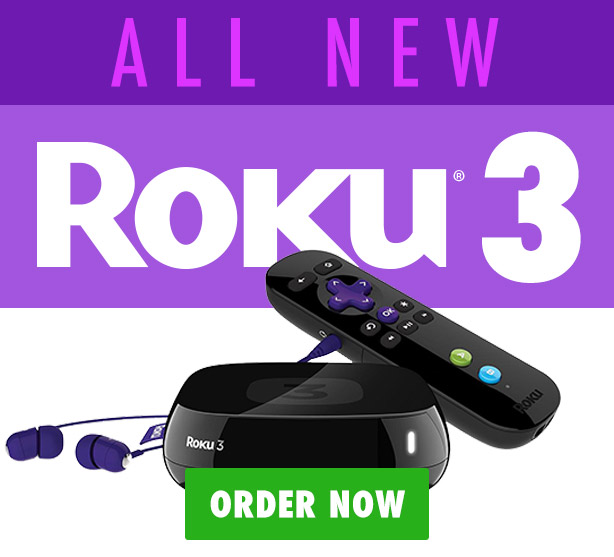 Order the Roku 3 today
