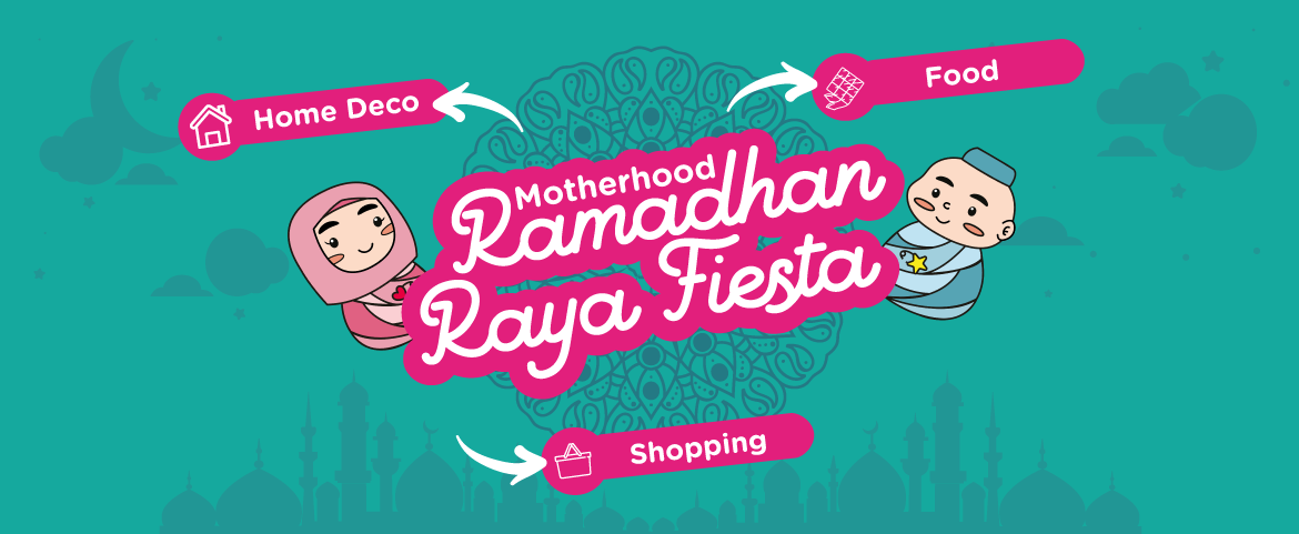 Motherhood Ramadhan Raya Fiesta - Sep 2019 | Motherhood Malaysia
