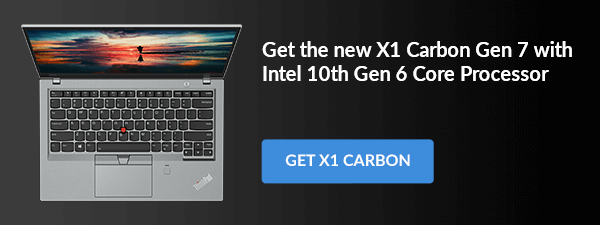 Get the new X1 Carbon Gen 7 with Intel 10th Gen 6 Core Processor