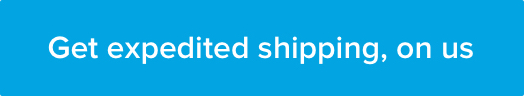 Get expedited shipping, on us