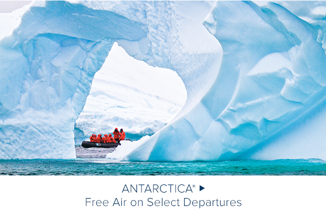 Antarctica* FREE AIR ON                                              SELECT DEPARTURES