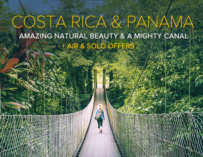 COSTA RICA and PANAMA                                              Amazing Natural Beauty and A                                              Mighty Canal Plus Air and                                              Solo Offers