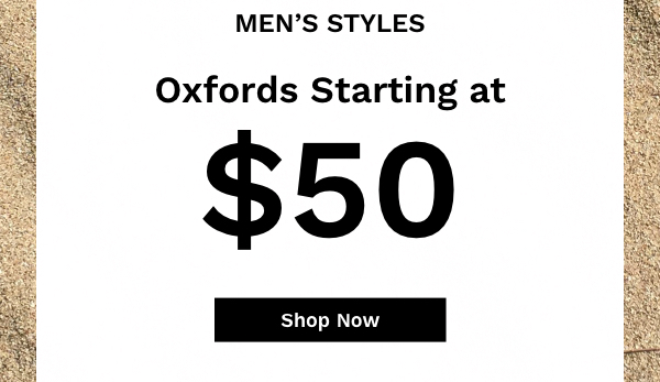 Men's Styles. Oxfords Starting at $50 | Shop Now