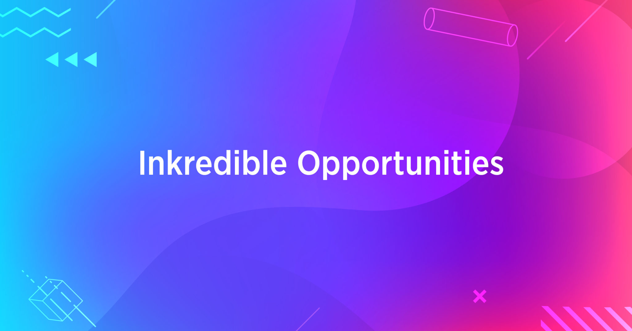 Inkredible Opportunities, April 2nd