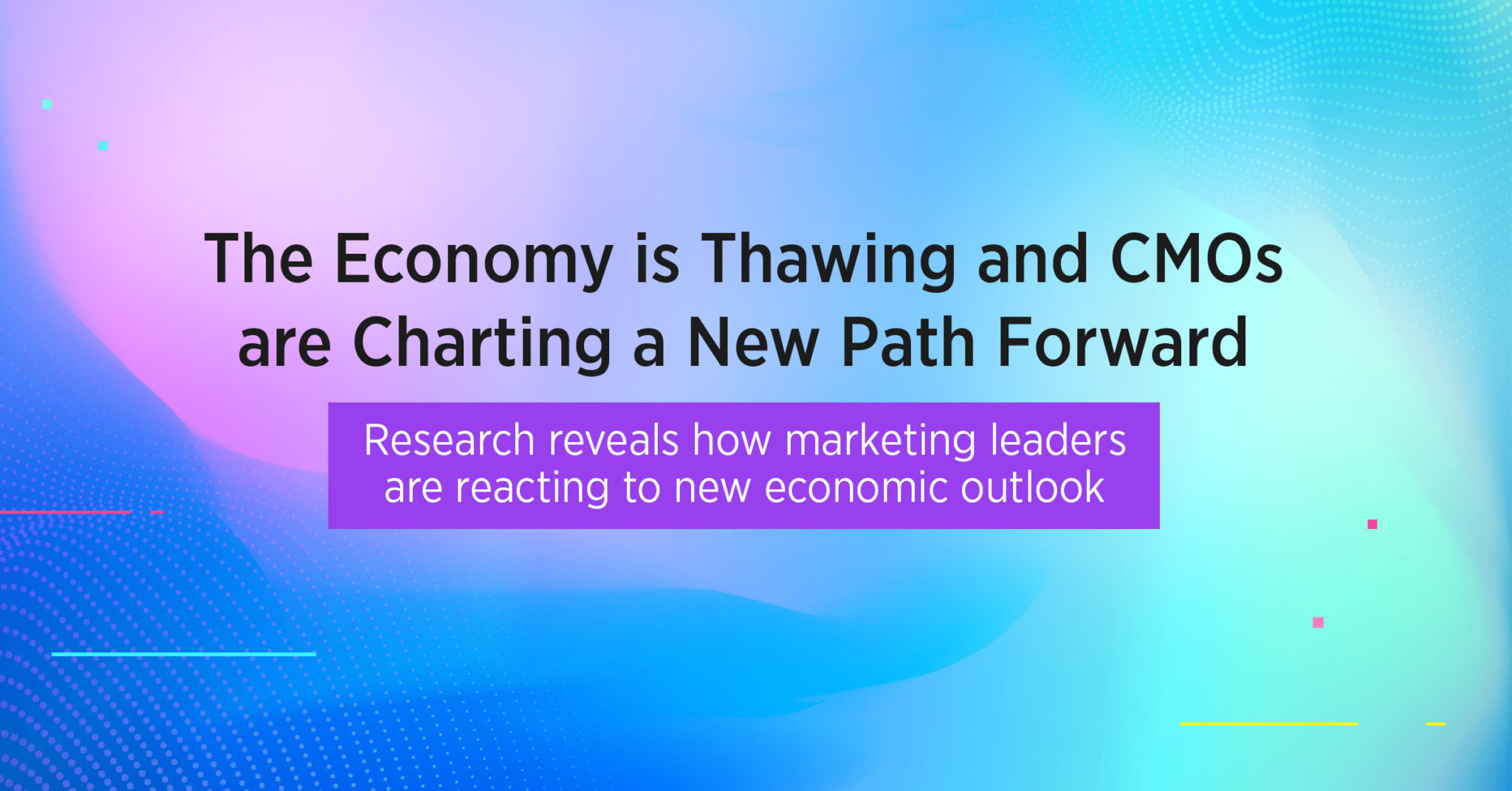 The Economy is Thawing and CMOs are Charting a New Path Forward
