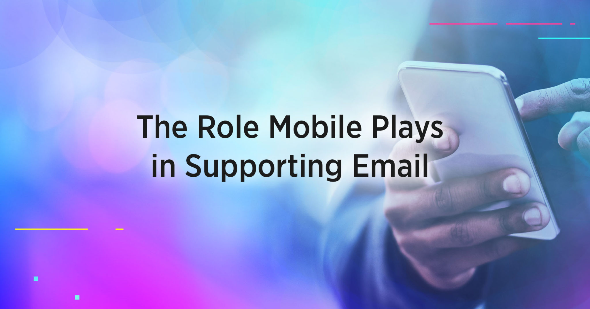 The Role Mobile Plays in Supporting Email