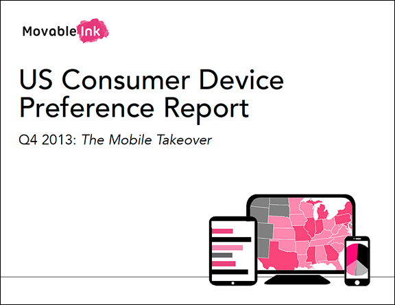 Movable Ink US Consumer Device Preference Report Q4 2013