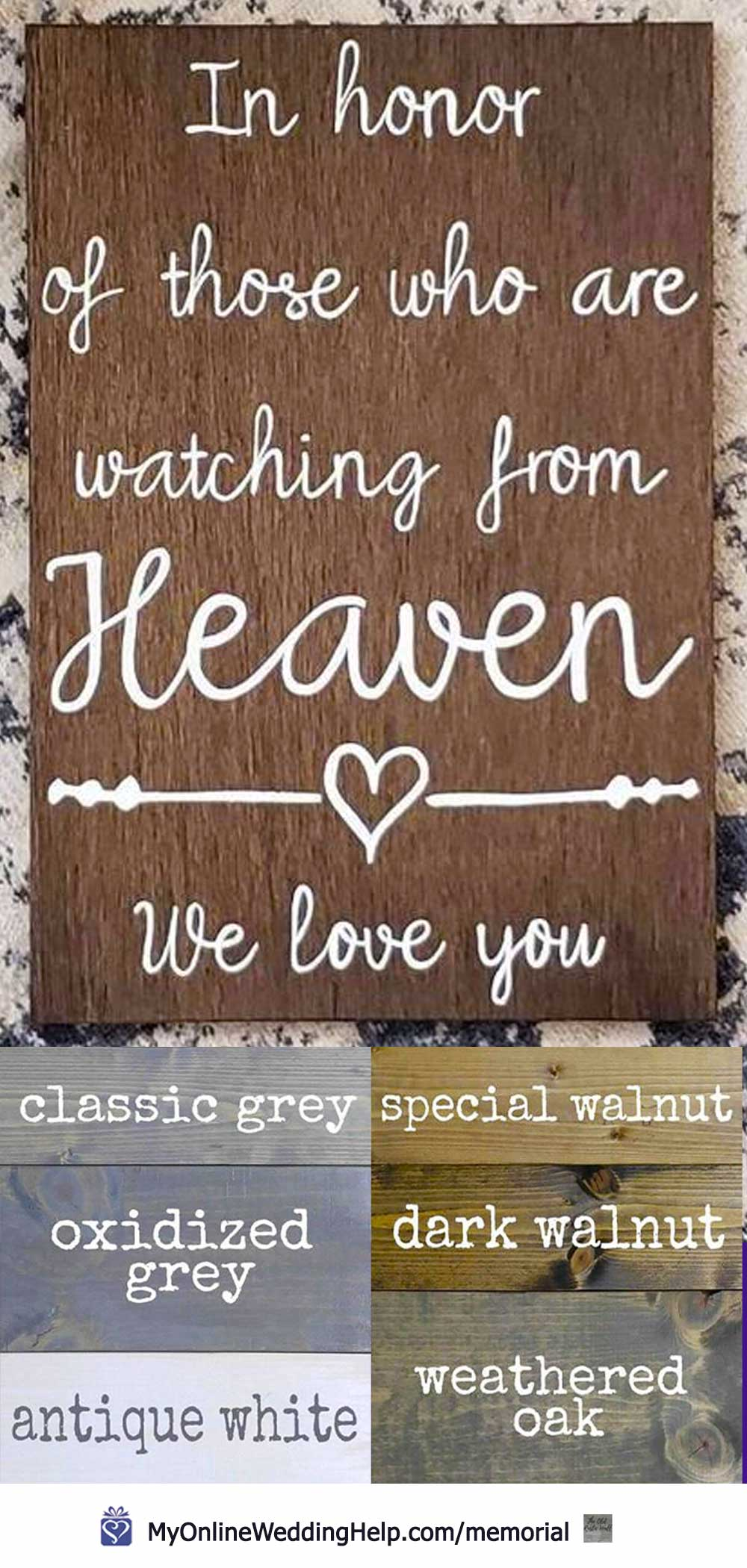 In honor of those who are watching from heaven. We love you. Wooden wedding sign in six stains.