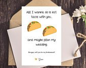 Funny Bridesmaid Card, Funny Bridesmaid Proposal Card, Funny Will You Be My Bridesmaid/Maid of Honor, Tacos, Food Puns, Eat Tacos With You