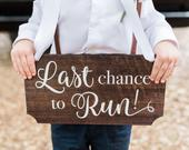 Ring Bearer Sign for Wedding Last Chance to Run Wooden Sign for Ceremony Decorations, Wooden Rustic Chic (Item WLC240)