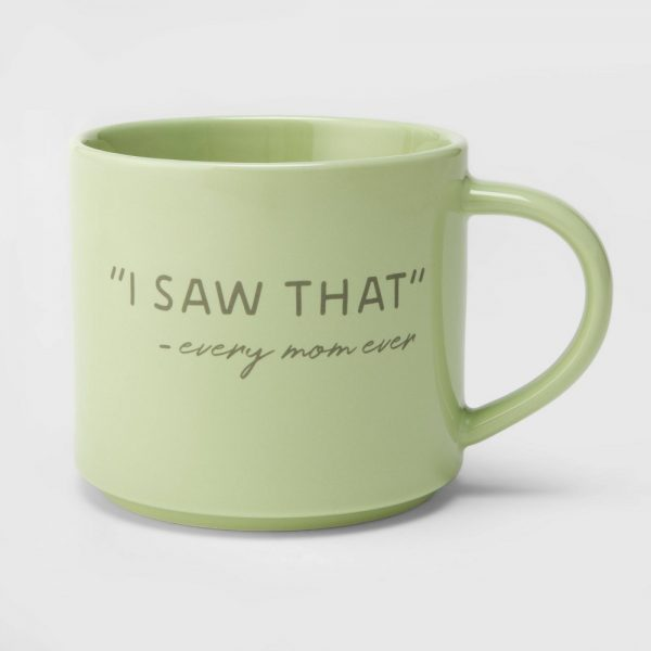 16oz Porcelain I Saw That Every Mom Ever Mug Green - Threshold