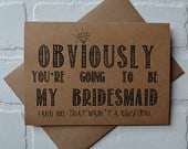 OBVIOUSLY youre going to be my BRIDESMAID card funny card kraft bridesmaid card bridal party card maid of honor proposal funny wedding CARD