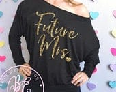Future Mrs Flowy Off The Shoulder Tee Shirt Slouchy Engagement Tee Dolman Sleeve Style Off The Shoulder Bride Shirt Glitter Writing