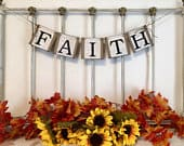 Faith Banner Inspirational Home Decor Wedding gift idea Teacher gift idea Scripture motif Sign Mantle Decorations Faith Decoration