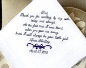 Father of The Bride Wedding Gift Handkerchief Hankie Hanky WALKING by my side FIRST MAN I ever loved Daddy Dad Weddings Mister and Mrs.