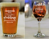 I Survived My Daughters Wedding Glassware, Gift for Parents, Gift for Mom, Mother of the Bride, Father of the Bride, Mother of the Groom