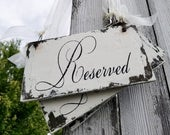 Reserved Chair Sign. Reserved Wedding Sign. Shabby Chic Wedding. Wedding Signs. Wedding Ceremony Decor. Reserved For Wedding. Vintage.