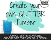 Personalized Custom Glitter Tumbler Multiple Sizes Choose glitter color and design Custom Options Available