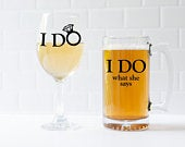 I Do and I Do What She Says Glasses Bride and Groom Glasses Funny Engagement Gift for Couples