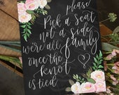 Pick a seat Wedding Sign, 8x10Inch chalkboard printable, chalk Calligraphy, Wedding Event Sign, Hand Painted blush pink florals, decoration