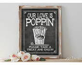 Instant Our Love is Poppin Printable 8x10, 11x14 Event Sign Wedding Party Rustic Chalkboard Sign