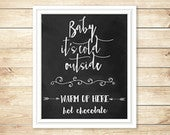 Baby Its Cold Outside Chalkboard Winter Wedding Sign Hot Chocolate Bar