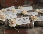 Rustic wedding favors, mint to be favors with personalized tag, wedding mints, burlap theme with white roses