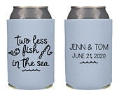 Two less fish in the sea Wedding Can Cooler Custom Wedding Favor Can Coolers, Personalized Can Holders, Personalized Coozies KWE11