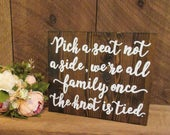 Pick a seat not a side were all family once the knot is tied wooden seating sign, wedding ceremony seating sign, rustic wedding decor