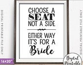 Choose a Seat Not a Side Either Way Its For a Bride, Samesex Wedding Sign, Lesbian Wedding Sign, 8x10/16x20 Instant Download Printable