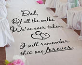 Dad Of All The Walks I Will Remember STENCIL for Personalizing Wedding Aisle Runners, Signs, Table Runners Custom Aisle Runners WW233