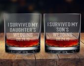 I Survived My Daughters Wedding, Sons Wedding, Gifts for dad, Father of the bride, Father of the Groom, Whiskey glass, wedding gift
