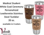 Medical Student Doctor MD White Coat Ceremony Gift Vacuum Insulated Personalized Leatherette Stainless Steel Tumbler