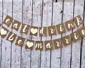 Eat Drink and Be Married Wedding Banner Rustic Wedding sign Wedding decoration Wedding Celebration decor Wedding decorIvory brown