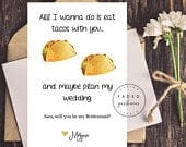 Funny Bridesmaid Card, Funny Maid of Honor Cards, Will You Be My Bridesmaid, Be My Maid of Honor, Bridesmaid Proposal, Tacos, Food Pun Card