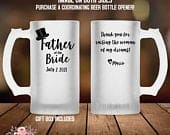 Father of the Bride Gift Custom Father of the Bride Beer Mug Personalized Wedding Gift From Bride Father in Law Gift Beer Stein MPH327