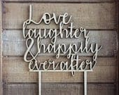 Love Laughter and Happily Ever After Wedding Cake Topper Wedding Cake Decoration Laser Cut Natural Birch Wood Unpainted Cake Topper