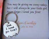 Father of the Bride I loved you first Dad, Gift for DAD on your wedding day by So Blessed Designs