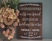 I Can Conquer The World With One Hand Sign, Rustic Wood Wedding Sign, Rustic Wedding Decor, Country Wedding Gift, Anniversary Gift