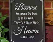 Because Someone We Love is in Heaven Wood Sign In Memory of Family Sympathy Memories of Loved One Memorial Sign Condolence Gift