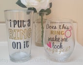 I Put a Ring on it beer glass Does This Ring Make Me Look Engaged wine glass set Couples engagement wedding party gift bride to be proposal