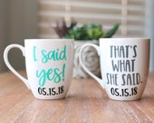 I Said Yes Thats What She Said Coffee Mugs, Engagement Gift for Couple, Engagement Mugs
