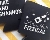 Lets get fizzical can cooler, funny champagne wedding favor, wedding bar can coolie, funny wedding coolers, bachelorette party favor champs