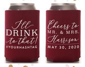 Ill Drink To That Wedding Can Cooler 136 Custom Wedding Favors, Beverage Insulators, Beer Huggers, Wedding Favor, Beer Holder